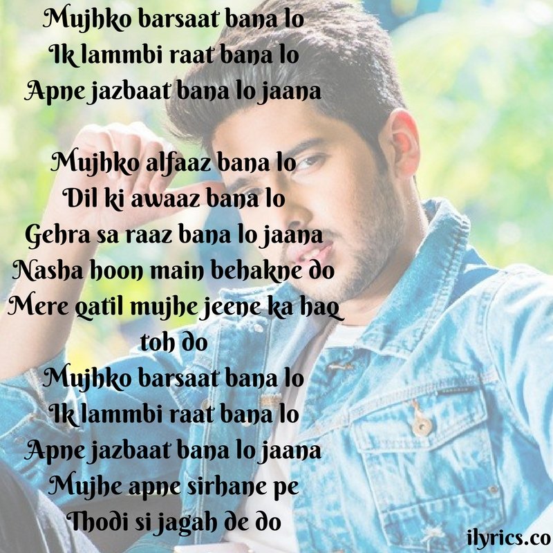mujhko barsaat bana lo lyrics