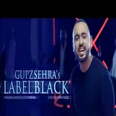 Label Black Lyrics- Gupz Sehra