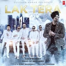 Lak Tera Lyrics - Deep Money