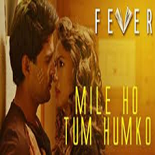 Mile Ho Tum Humko Lyrics - Fever