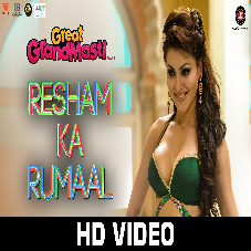 Resham Ka Rumaal Lyrics - Great Grand Masti