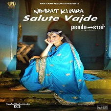 Salute Vajde Lyrics - Nimrat Khaira and Deep Jandu