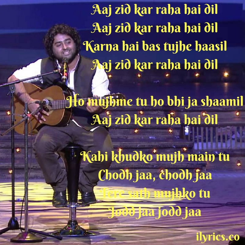 aaj zid lyrics