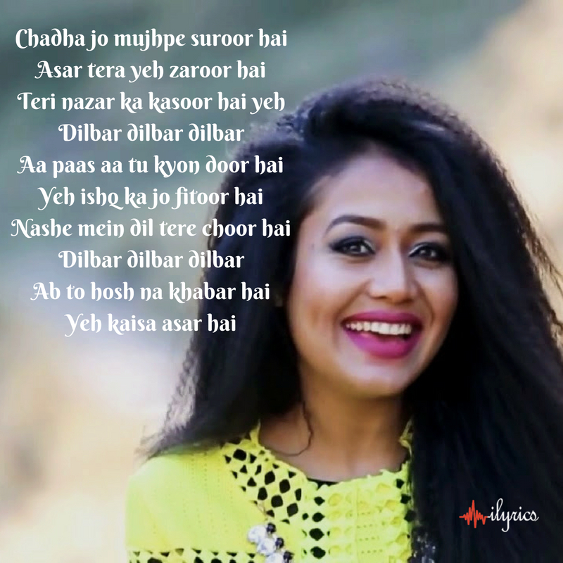 DILBAR LYRICS  Neha Kakkar | Shabbir Ahmed - ilyrics.co